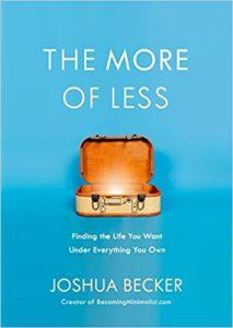 Повече от по-малко: намиране на живота, който искате при всичко, което притежавате