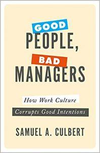 Добри хора, лоши мениджъри: Как работната култура корумпира добрите намерения