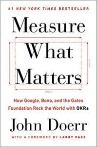 Измерете това което е важно: как Google, Боно и фондацията Гейтс разбиват света с OKRs