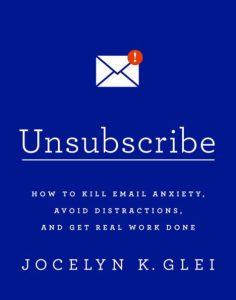 Отписване: Как да убием тревожноста по имейла, да избягваме отвличането на внимание и да вършим реална работа